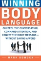 Winning Body Language: Control the Conversation, Command Attention, and Convey the Right Message without Saying a Word