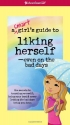 A Smart Girl's Guide to Liking Herself,...