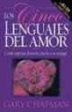 Los Cinco Lenguajes Del Amor: Como expresar devocion sincera a su conyuge (Five Love Languages, Spanish edition)