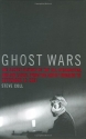 Ghost Wars: The Secret History of the CIA, Afghanistan, and bin Laden, from the Soviet Invasion to September 10, 2001