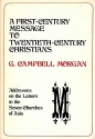 A first century message to twentieth century Christians: Addresses on the Letters to the seven churches of Asia