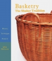 BASKETRY: The Shaker Tradition - History, Techniques, Projects
