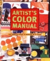 Artist's Color Manual: The Complete Gui...