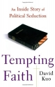 Tempting Faith: An Inside Story of Political Seduction