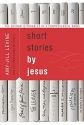 Short Stories by Jesus: The Enigmatic P...