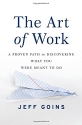 The Art of Work: A Proven Path to Disco...