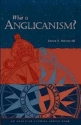 What Is Anglicanism? (The Anglican Studies Series)