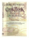 How to Write a Cookbook and Get It Publ...