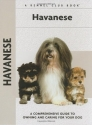 Havanese: A Comprehensive Guide to Owning and Caring for Your Dog (Comprehensive Owner's Guide)