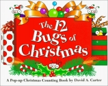 The 12 Bugs of Christmas: A Pop-up Christmas Counting Book by David A. Carter