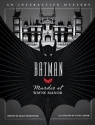 Batman: Murder at Wayne Manor: An Inter...