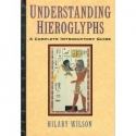 Understanding Hieroglyphs. a Complete Introductory Guide
