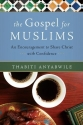 The Gospel for Muslims: An Encouragemen...