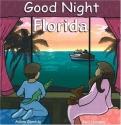 Good Night Florida (Good Night Our Worl...