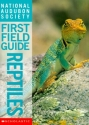 National Audubon Society First Field Guide Reptiles (National Audubon Society First Field Guides)