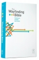 The Wayfinding Bible: Helping You Navigate God's Word