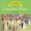 The Essential: Grandma Moses (Essential (Harry N. Abrams))