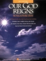 Our God Reigns: The Praise and Worship Collection