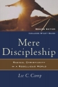 Mere Discipleship: Radical Christianity in a Rebellious World