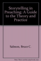 Storytelling in Preaching: A Guide to the Theory and Practice