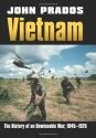 Vietnam: The History of an Unwinnable War, 1945-1975 (Modern War Studies)