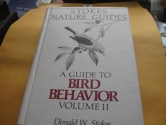 A Guide to Bird Behavior: In the Wild and at Your Feeder (Stokes Nature Guides)
