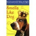 Smells Like Dog By Suzanne Selfors [Paperback]