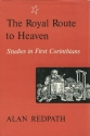 The Royal Route to Heaven: Studies in First Corinthians
