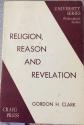 Religion, Reason and Revelation [University Series, Philosophical Studies]