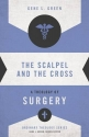 The Scalpel and the Cross: A Theology of Surgery (Ordinary Theology)