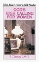 God's High Calling for Women (John Macarthur Bible Studies)