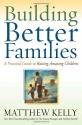 Building Better Families: A Practical G...