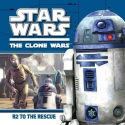 R2 to the Rescue (Star Wars: The Clone ...