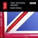 The Spoken Word: British Writers, 3-CD Set (British Library - British Library Sound Archive)