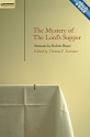 Mystery of the Lord's Supper: Sermons  by Robert Bruce