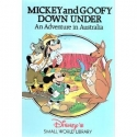 Mickey and Goofy Down Under: An Adventure in Australia (Disney's Small World Library)