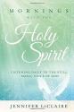 Mornings With the Holy Spirit: Listenin...