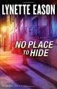 No Place to Hide: A Novel (Hidden Ident...