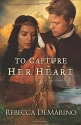 To Capture Her Heart: A Novel (The Sout...