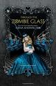 Through the Zombie Glass (White Rabbit ...