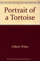 The Portrait of a Tortoise (Discus Book) Extracted from the Journals & Letters of Gilbert White. With an Introduction and notes by Stkvua Tiwbsebd Warner