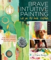 Brave Intuitive Painting-Let Go, Be Bol...
