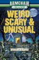 Weird, Scary and Unusual - Stories and Facts
