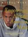 Empowering African-American Males: Teaching, Parenting, and Mentoring Successful Black Males: Workbook