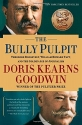 The Bully Pulpit: Theodore Roosevelt, W...