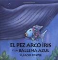 El Pez Arco Iris Y La Ballena Azul