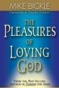 The Pleasures Of Loving God: A call to accept God's all-encompassing love for you