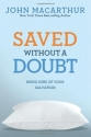 Saved without a Doubt: Being Sure of Your Salvation (John MacArthur Study)