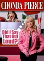 Chonda Pierce Did I Say That Out Loud?