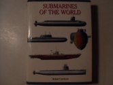 Submarines of the World: Over 200 of th...